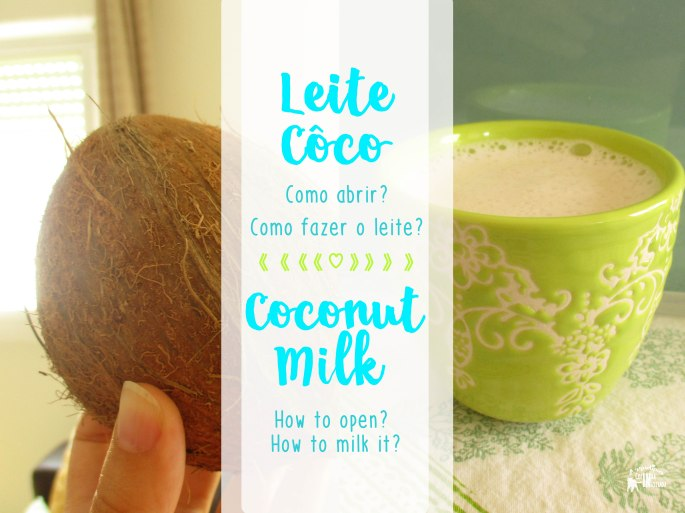 Leite de Côco - como abrir e fazer o leite - Coconut Milk - how to open and milk it