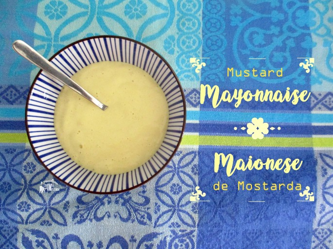 Maionese de Mostarda em 1 minuto - Mustard Mayonnaise in 1 minute.jpg