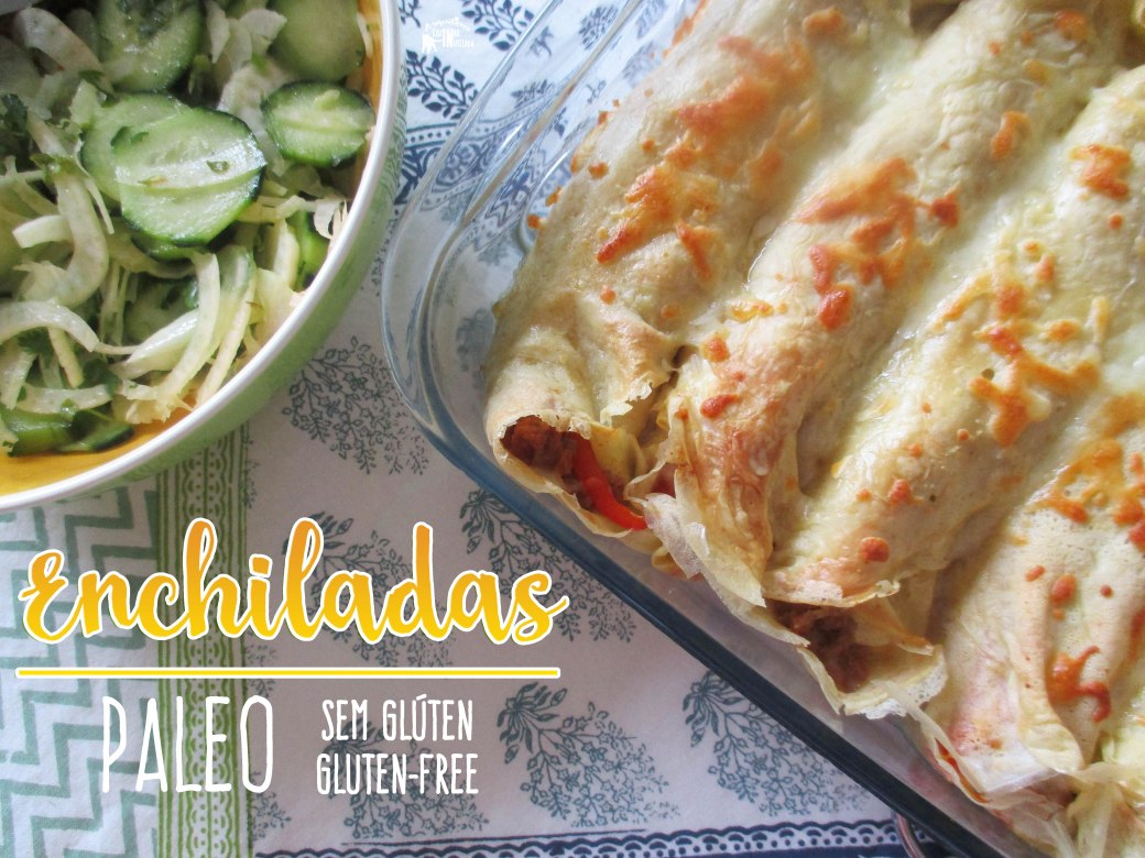 As mais saborosas Enchiladas Paleo Sem Glúten - The best Paleo and Gluten-free Enchiladas