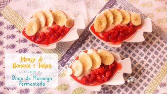 Receita/Recipe: https://arquetipicocozinhainusitada.wordpress.com/2019/06/11/mousse-de-banana-e-tahini-com-doce-de-morango-fermentado/